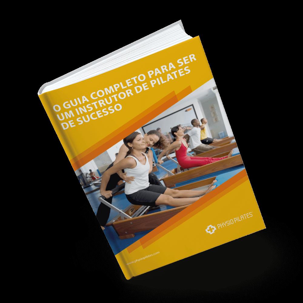 Capa do eBook 'O Guia Completo para ser um Instrutor de Pilates de Sucesso'